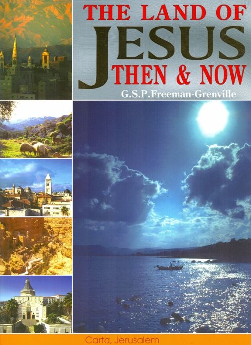 The Land Of Jesus Then & Now
